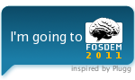 I'm going to FOSDEM 2011